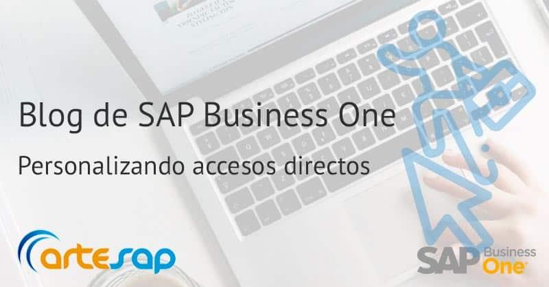 Personalizando accesos directos en SAP Business One