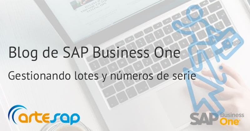 Gestión de lotes en SAP Business One, cómo activarlo