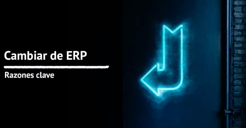 Razones para cambiar de ERP