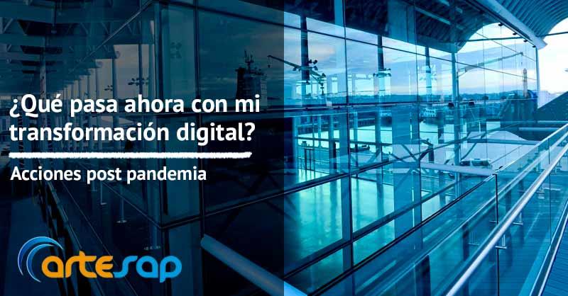 ¿Qué pasa ahora con mi transformación digital? Acciones post pandemia