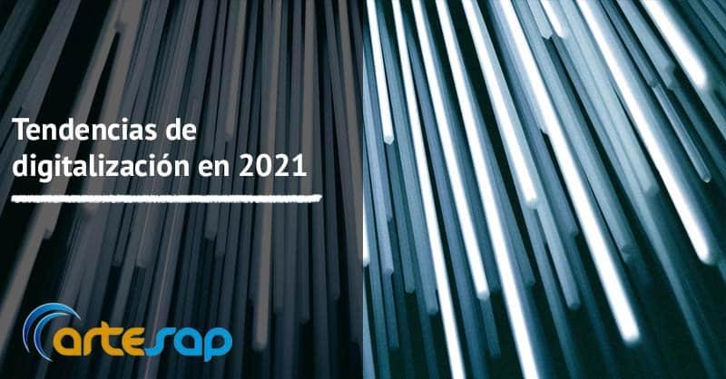 Descubre las tendencias en digitalización para el 2021