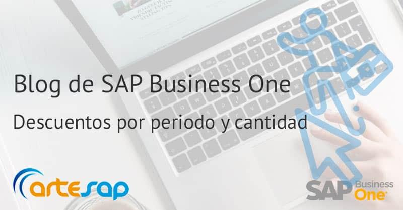 Descuentos por periodo y cantidad en SAP Business One