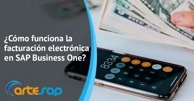 ¿Cómo funciona la facturación electrónica en SAP Business One?