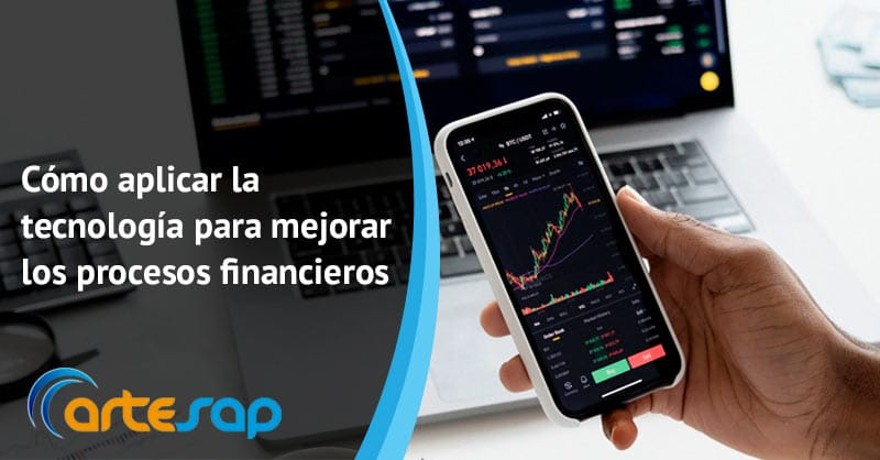 Cómo aplicar la tecnología para mejorar los procesos financieros