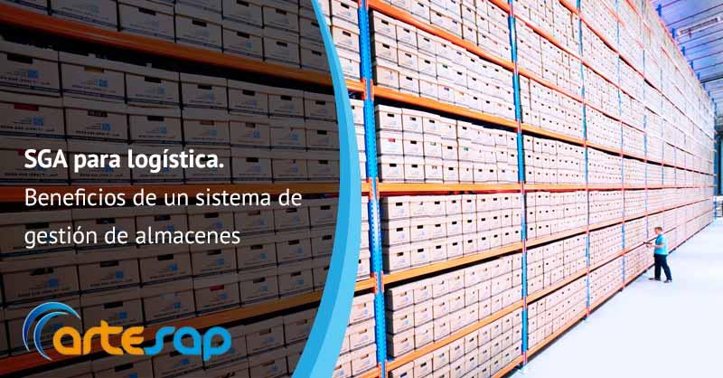 SGA para logistica. Beneficios de un sistema de gestión de almacenes